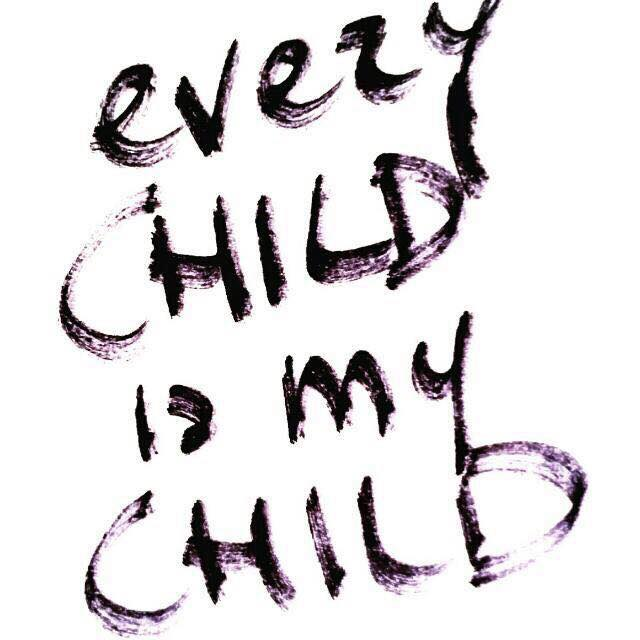 Every Child Is My Child